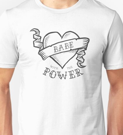 Babe with the Power Black Outline Unisex T-Shirt