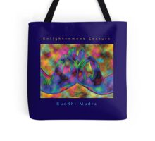 Buddhi (Enlightenment) Mudra • 2008 Tote Bag