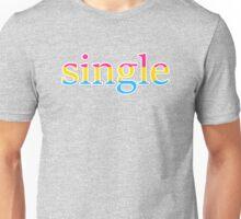Single - pansexual Unisex T-Shirt