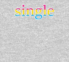Single - pansexual Unisex T-Shirt