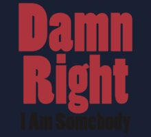 Damn Right I Am Somebody Kids Clothes