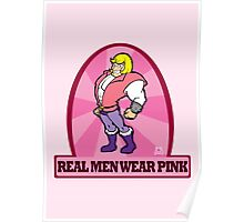 He Man says- Real Men Wear Pink! Poster