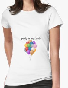 Party in my pants Womens Fitted T-Shirt