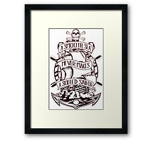 A Smooth Sea Never Makes A Skilled Sailor Framed Print