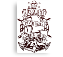 A Smooth Sea Never Makes A Skilled Sailor Canvas Print