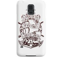 A Smooth Sea Never Makes A Skilled Sailor Samsung Galaxy Case/Skin