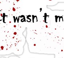 It wasn't me! Sticker
