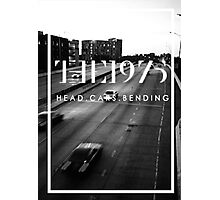 The 1975 Head.Cars.Bending Photographic Print