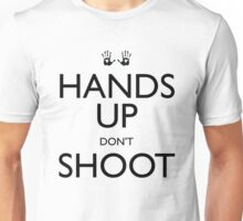 Hands Up Don't Shoot (Ferguson) Unisex T-Shirt