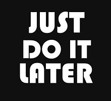 JUST DO IT LATER Womens Fitted T-Shirt