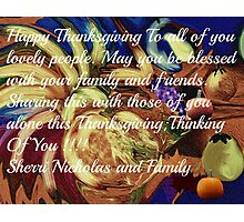 HAPPY THANKSGIVING TO ALL YOU LOVELY PEOPLE Photographic Print