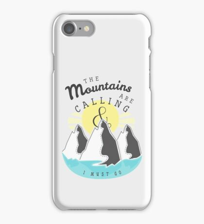 The Mountains are Calling... iPhone Case/Skin