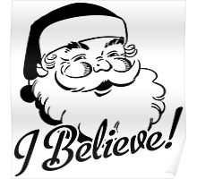 I Believe In Santa Poster