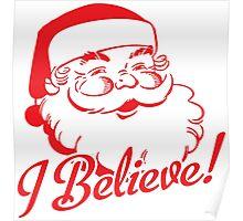 I Believe In Santa Poster