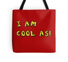 I AM COOL AS! Tote Bag