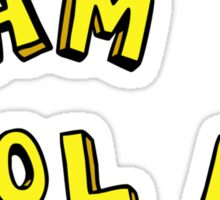 I AM COOL AS! Sticker