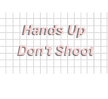 Hands Up Dont Shoot by numbboi