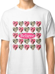 ROMANTIC WHITE AND PINK FLORAL BELIEVE DESIGN Classic T-Shirt