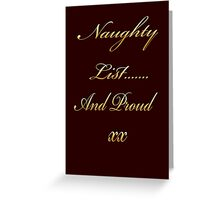 Naughty List... and Proud Greeting Card