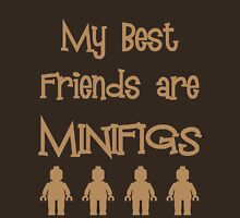 My Best Friends are Minifigs  Unisex T-Shirt