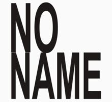 No Name Fashion T-Shirt by deanworld