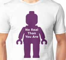 Minifig with 'No Real Than You Are' Slogan Unisex T-Shirt