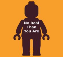Minifig with 'No Real Than You Are' Slogan  by ChilleeW