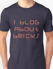 I BLOG ABOUT BRICKS Unisex T-Shirt