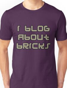 I BLOG ABOUT BRICKS Unisex T-Shirt