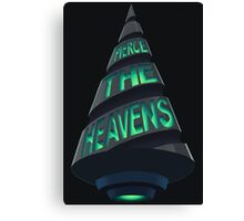 Pierce The Heavens with your drill! Canvas Print