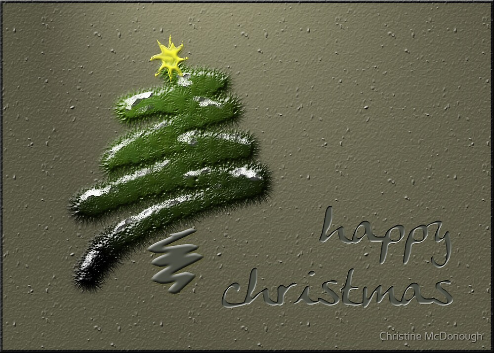 happy christmas tree by Christine McDonough