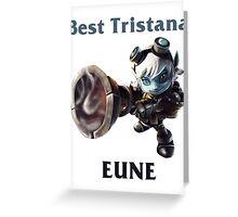 Best Tristana EUNE Greeting Card