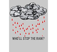 Who'll stop the rain? Photographic Print