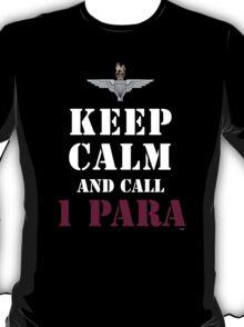 KEEP CALM AND CALL 1 PARA T-Shirt