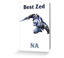 Best Zed NA Greeting Card