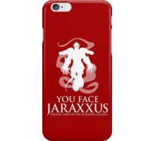 YOU FACE JARAXXUS iPhone Case/Skin