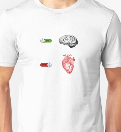 Brain On Heart Off Unisex T-Shirt