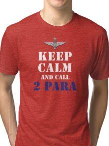 KEEP CALM AND CALL 2 PARA Tri-blend T-Shirt