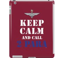 KEEP CALM AND CALL 2 PARA iPad Case/Skin