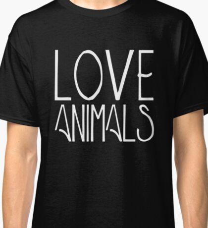Love animals | Animals rights Classic T-Shirt