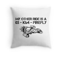 My Other Ride is a Firefly Throw Pillow