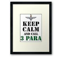 KEEP CALM AND CALL 3 PARA Framed Print