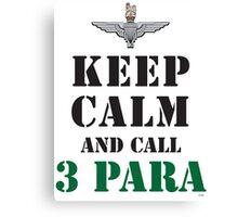 KEEP CALM AND CALL 3 PARA Canvas Print