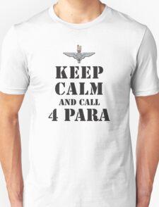 KEEP CALM AND CALL 4 PARA Unisex T-Shirt