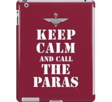 KEEP CALM AND CALL THE PARAS iPad Case/Skin