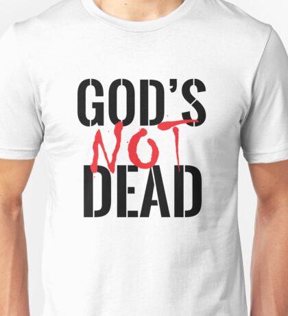 God's Not Dead Unisex T-Shirt