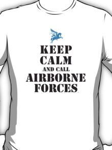 KEEP CALM AND CALL AIRBORNE FORCES T-Shirt