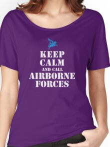 KEEP CALM AND CALL AIRBORNE FORCES Women's Relaxed Fit T-Shirt