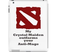 My Crystal Maiden outfarms your Anti-Mage iPad Case/Skin