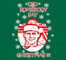 Did Somebody Say Christmas T-Shirt